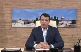 دحلان: فلسطين بعد المعركة لنتكون مثلما كانت قبلها داخليًا وإقليميًا ودوليًا
